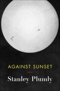 Against Sunset by Stanley Plumly